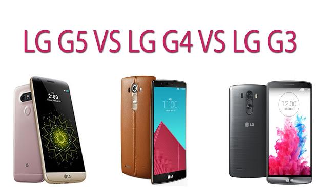 Specs Comparison : LG G5 vs LG G4 vs LG G3