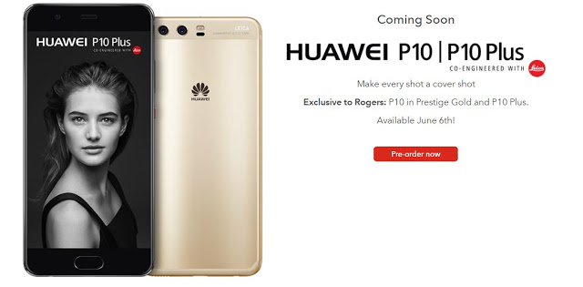 Huawei P10 And P10 Plus Pre-Order Begins In Canada At Rogers